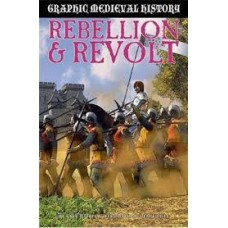Rebellion and Revolt - Graphic Medieval History