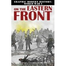 On The Eastern Front - Graphic Modern History WW1