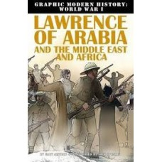 Lawrence of Arabia and the Middle East and Africa - Graphic Modern History WW1