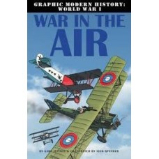 War in the Air - Graphic Modern History WW1