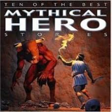 Mythical Hero Stories Ten Best