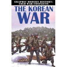 The Korean War - Graphic Modern History: Cold War Conflicts