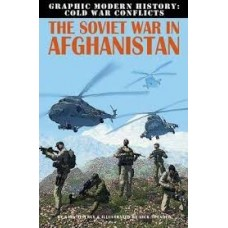 The Soviet War in Afghanistan - Graphic Modern History: Cold War Conflicts