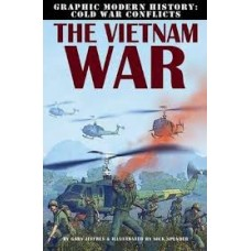 The Vietnam War - Graphic Modern History: Cold War Conflicts