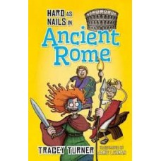 Ancient Rome - Hard as Nails in History