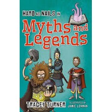 Myths and Legends - Hard as Nails in History