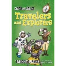Travelers and Explorers - Hard as Nails in History