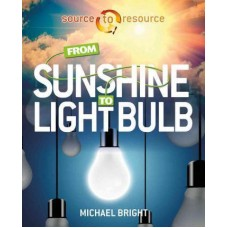 From Sunshine to Light Bulb - Source to Resource