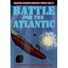 Battle for the Atlantic - Graphic Modern History WW2
