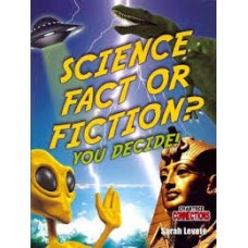 Science Fact or Fiction You Decide - Crabtree Connections