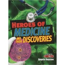 Heroes of Medicine and Their Discoveries  - Crabtree Connections