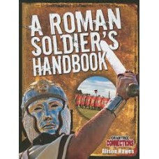 Roman Soldiers Handbook - Crabtree Connections
