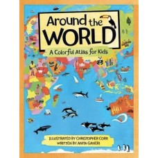 Around the World - A Colourful Atlas for Kid