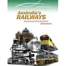 Australias Railways - How the Land Was Conquered - Linking The Nation