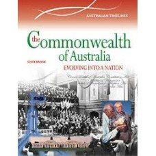 The Commonwealth of Australia - Evolving into a Nation - Australian Timelines