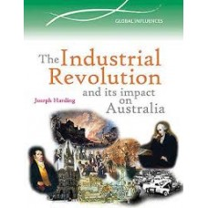 The Industrial Revolution and its Impact on Australia - Australian Timelines