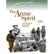 The Anzac Spirit - Australias Military Legend 1901-2012 - Defending Australia