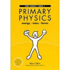 Primary Physics  - Book 1 - Energy Mass Forces - First Science