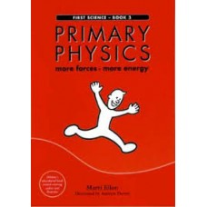 Primary Physics  - Book 3 - More Forces More Energy - First Science