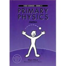 Primary Physics  - Book 4 - Motion - First Science