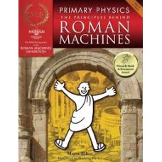 Primary Physics  - The Principles Behind Roman Machines