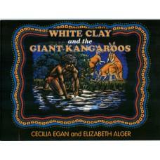 White Clay and the Giant Kangaroo - Wiradjuri Fire - Dreamtime Stories