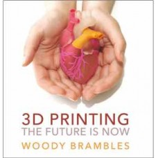 3D Printing - The Future is Now