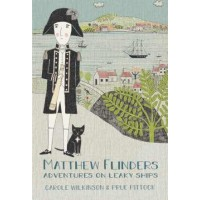 Mathew Flinders - Adventures on Leaky Ships
