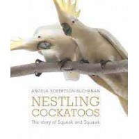Nestling Cockatoos - The story of Squeak and Squawk