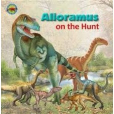 Alloramus on the Hunt - When Dinosaurs Ruled the Earth