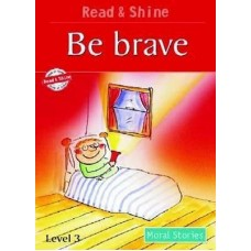 Be Brave - Moral Stories